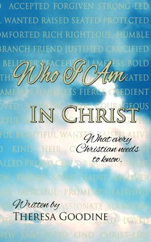 Who I Am In Christ Theresa Goodine