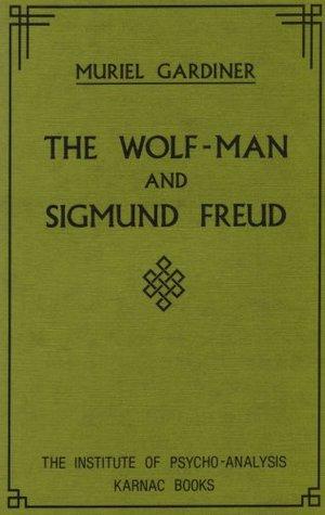 The Wolf Man And Sigmund Freud Muriel Gardiner