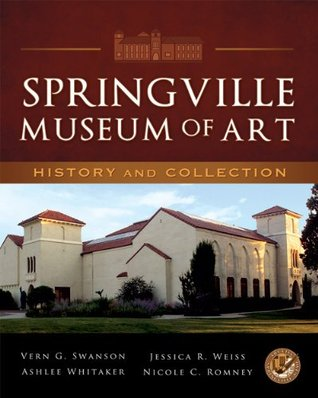 Springville Museum of Art: History and Collection  by  Ashlee Whitaker