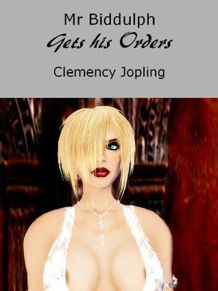 Mr Biddulph 2: Mr Biddulph Gets His Orders  by  Clemency Jopling