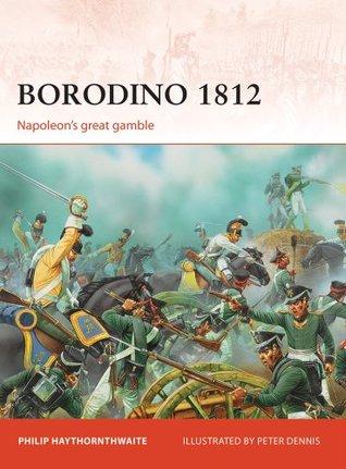Borodino 1812 Philip J. Haythornthwaite