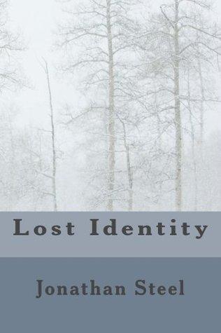 Lost Identity Jonathan Steel