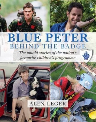 Blue Peter: Behind the Badge Andrew Alexander Leger
