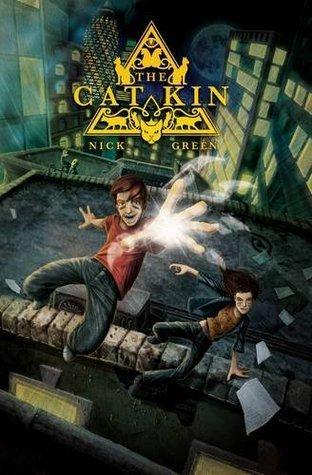 The Cat Kin (Cat Kin trilogy, book 1)  by  Nick   Green