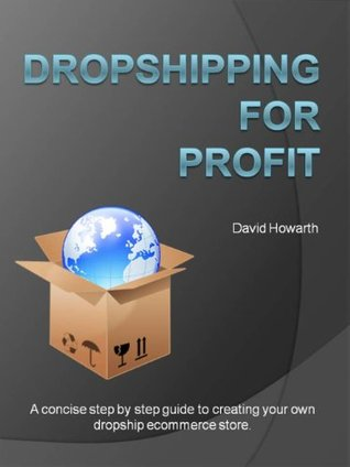 Dropshipping and Affiliate Marketing for Profit David  Howarth
