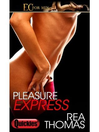 Pleasure Express  by  Rea Thomas
