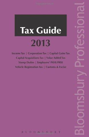 Tax Guide 2013: A Guide to Irish Law john omara