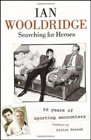 Searching For Heroes Ian Wooldridge