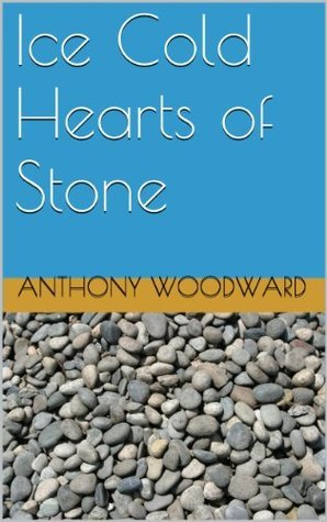 Ice Cold Hearts of Stone Andrew Woodward