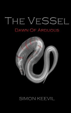The Vessel The dawn of Arduous  by  Simon Keevil