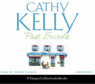 Past Secrets. Cathy Kelly  by  Cathy Kelly