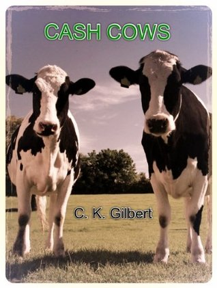 Cash Cows C.K. Gilbert