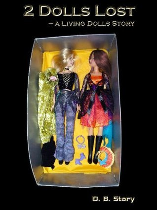Two Dolls Lost: A Living Dolls Story D.B. Story
