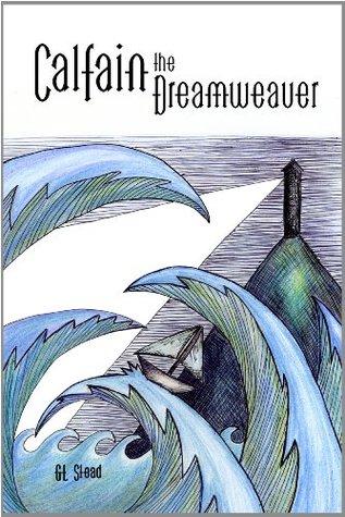 CALFAIN The Dreamweaver G.L. Stead