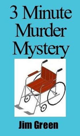 3 Minute Murder Mystery Jim Green
