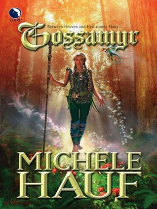 Gossamyr (Luna) (The Changelings - Book 2) Michele Hauf