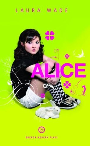 Alice  by  Laura Wade