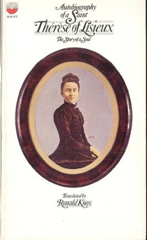 Autobiography Of A Saint Therese Of Lisieux  by  Thérèse of Lisieux