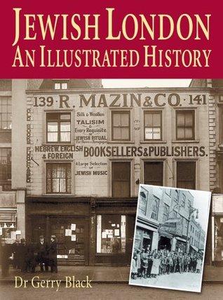 Jewish London: An Illustrated History Gerry Black