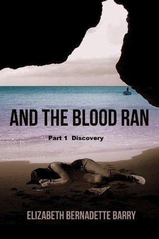 And The Blood Ran  by  Elizabeth Barry