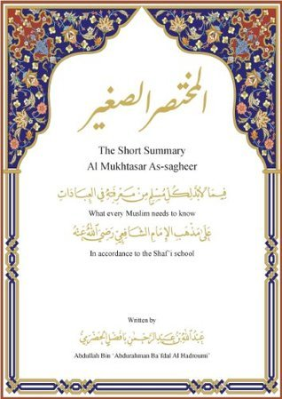 Translated Shafii Fiqh: The Short Summary. everything a Muslim needs to know  by  Abdullah Bafdal