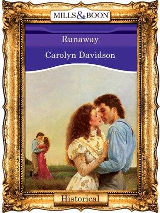 Runaway (Mills & Boon Vintage 90s Historical)  by  Carolyn Davidson