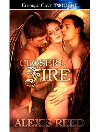 Closer to Fire  by  Alexis Reed