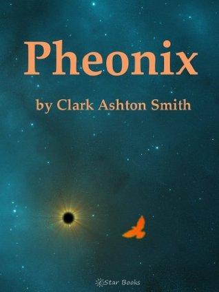 Phoenix Clark Ashton Smith