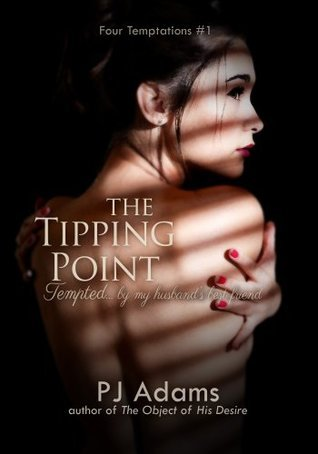 The Tipping Point (Four Temptations #1)  by  P.J.  Adams
