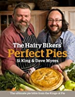 The Hairy Bikers Perfect Pies: The Ultimate Pie Bible from the Kings of Pies  by  Dave Myers