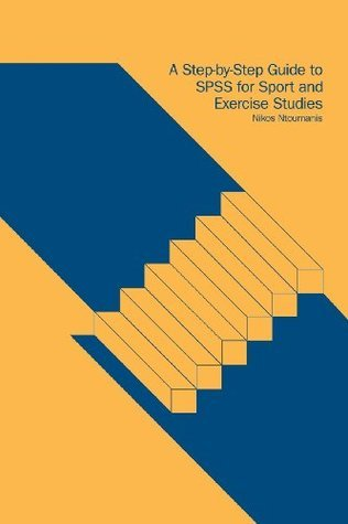 SPSS for Sport and Exercise Studies: A Step-By-Step Guide for Students Nikos Ntoumanis