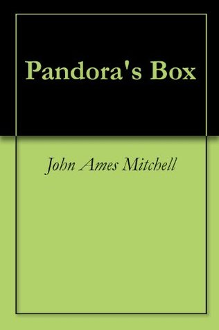 Pandoras Box  by  John Ames Mitchell
