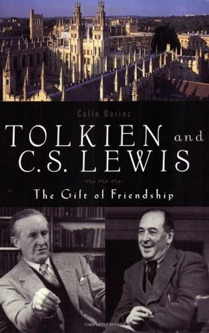 Tolkien and C.S. Lewis: The Gift of Friendship Colin Duriez