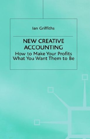 New Creative Accounting Ian Griffiths