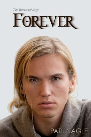 Forever (The Immortal Saga)  by  Pati Nagle