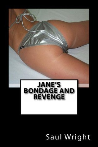 Janes Bondage and Revenge Saul Wright