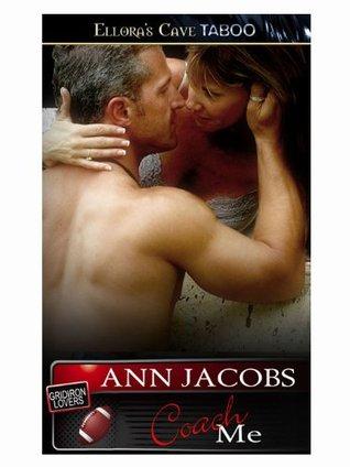 Coach Me (The Gridiron Lovers, #4) Ann Jacobs