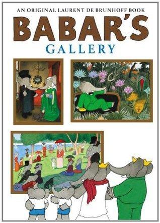 Babars Gallery. Laurent de Brunhoff by Brunhoff