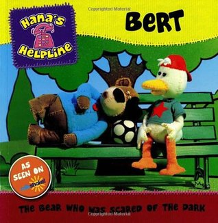 Bert: The Bear Who Was Scared of the Dark.  by  Unstated
