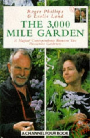 The 3000 Mile Garden  by  Roger Phillips