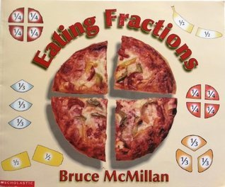 Eating Fractions Bruce McMillan