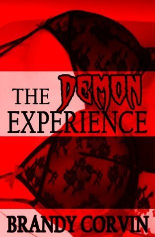 The Demon Experience (The Paranormal Experience) Brandy Corvin