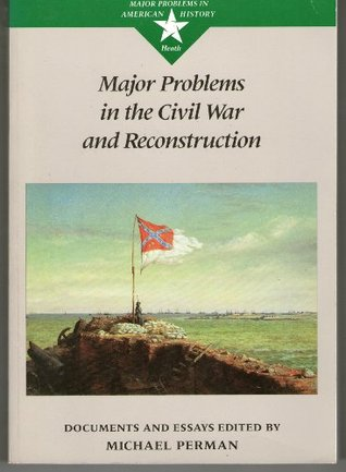 Major Problems in Civil War and Reconstruction Michael Perman