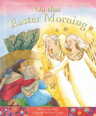 On That Easter Morning  by  Mary Joslin