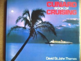 The Cunard Book of Cruising David St. John Thomas
