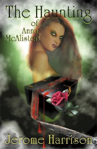 The Haunting of Anna McAlister Jerome Harrison