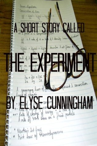 The Experiment  by  Elyse Cunningham