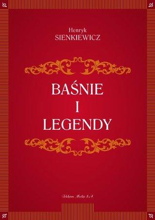 Baśnie i legendy  by  Henryk Sienkiewicz