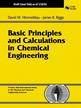 Basic Principles And Calculations In Chemical Engineering  by  David M. Himmelblau