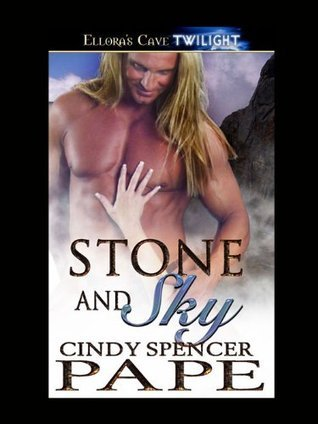 Stone and Sky (Heroes of Stone #4) Cindy Spencer Pape